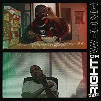Right or Wrong Ft. Ko