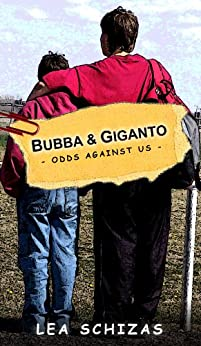 Bubba & Giganto: Odds Against Us by [Lea Shizas]