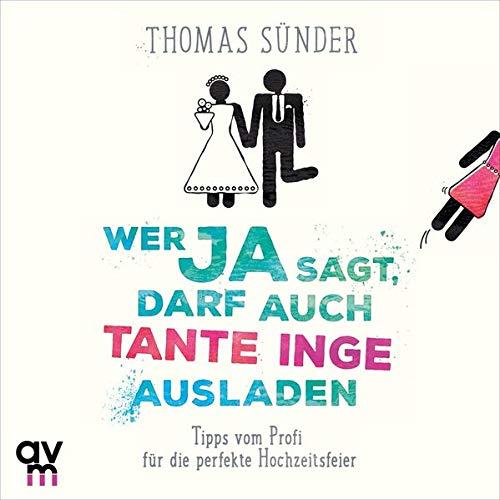 Wer ja sagt, darf auch Tante Inge ausladen Audiobook By Thomas Sünder cover art
