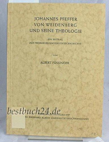 Johannes Pfeffer von Weidenberg und seine Theologie