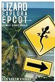 Lizard Explora Epcot en Walt Disney World (Spanish Edition)