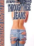 Through These Jeans (My Freaky Boyfriend) (English Edition)
