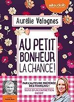 Au petit bonheur la chance - Livre audio 1 CD MP3 - Suivi d'un entretien avec l'auteure d'Aurélie Valognes