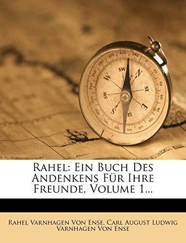 Rahel Varnhagen Von Ense: Rahel: Ein Buch des Andenkens für: Ein Buch Des Andenkens Fur Ihre Freunde.