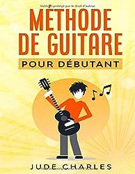 Méthode de guitare par Jude Charles: Apprendre la guitare pour débutant (French Edition)