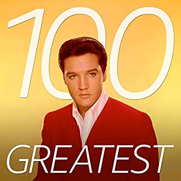 100 Greatest Elvis Presley Songs