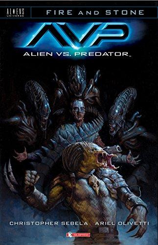Alien vs. Predator. Fire and stone (Vol. 3) (Aliens Universe)