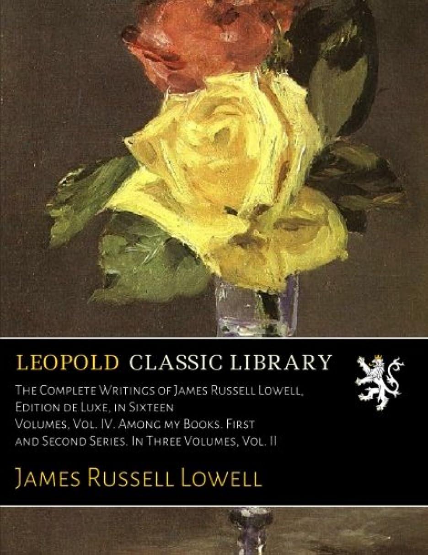 寓話幻影わがままThe Complete Writings of James Russell Lowell, Edition de Luxe, in Sixteen Volumes, Vol. IV. Among my Books. First and Second Series. In Three Volumes, Vol. II