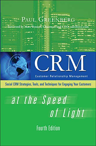 Greenberg, P: CRM at the Speed of Light, Fourth Edition: Social CRM Strategies, Tools, and Techniques for Engaging Your Customers