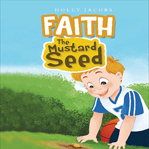 Faith, the Mustard Seed                   By:                                                                                                                                 Holly Jacobs                               Narrated by:                                                                                                                                 Myra Escoro                      Length: 11 mins     Not rated yet     Overall 0.0
