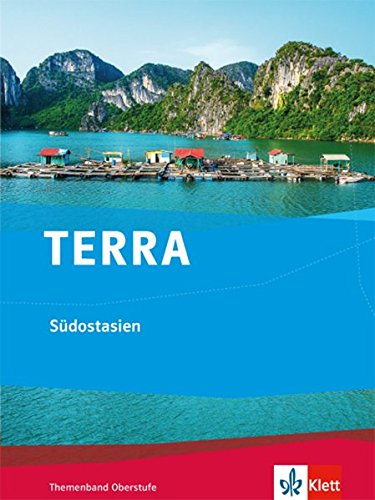TERRA Südostasien. Ausgabe ab 2015: Themenband Klasse 10-13