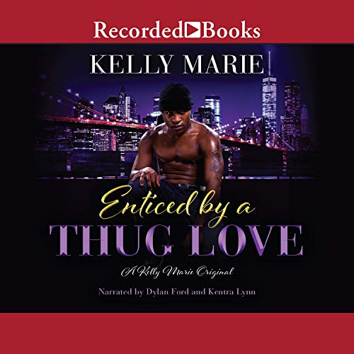 Enticed by a Thug Love Audiobook By Kelly Marie cover art