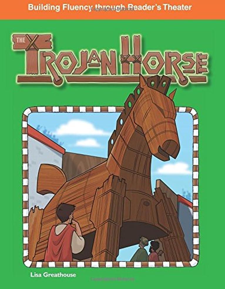 きつくパイプラインの量The Trojan Horse: World Myths (Building Fluency Through Reader's Theater)