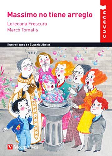 """MASSIMO NO TIENE ARREGLO (CUCA""""A) (Colección Cucaña)"""