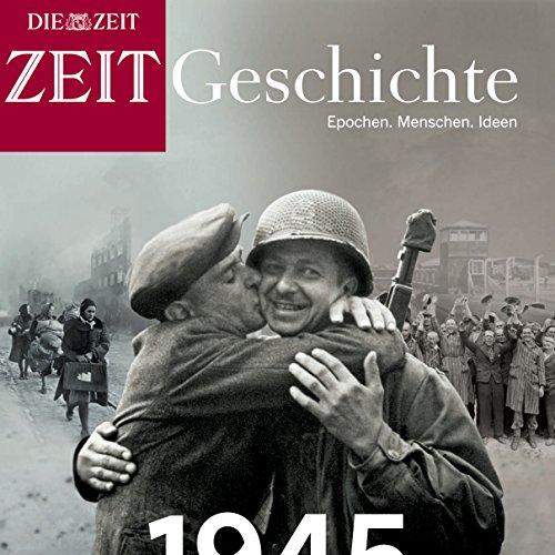 1945: Auschwitz, Berlin, Hiroshima (ZEIT Geschichte) Titelbild
