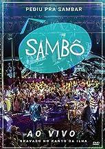 Sambô - Pediu Pra Sambar, Sambô - Ao Vivo