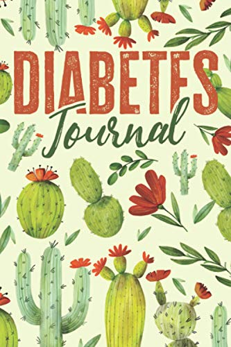 Diabetes Journal | Nutrition, Blood Sugar, and Activity Log Book: A Daily Log for Monitoring Glucose/Insulin Levels (Before, after Meals + Bedtime) | ... and Meds Tracker | Cactus Lovers Present.