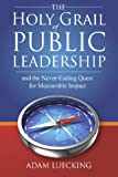 The Holy Grail of Public Leadership (English Edition)