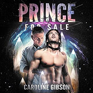 Prince for Sale     Thrall Prince Romance              By:                                                                                                                                 Caroline Gibson                               Narrated by:                                                                                                                                 Matt Haynes                      Length: 7 hrs and 30 mins     59 ratings     Overall 4.5