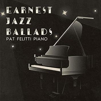 Earnest Jazz Ballads: Pat Felitti Piano
