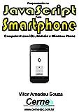 Programação JavaScript para Smartphone/Tablet Compatível com iOS, Android e Windows Phone (Portuguese Edition)