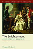 The Enlightenment: A Brief History With Documents (The Bedford Series in History and Culture)
