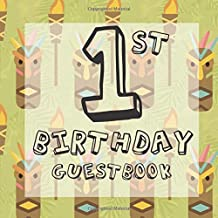 1st Birthday Guest Book: Tiki Mask Hawaiian Tropical Themed - First Party Baby Anniversary Event Celebration Keepsake Book - Family Friend Sign in ... W/ Gift Recorder Tracker Log & Picture Space