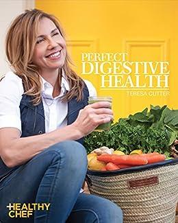 Perfect Digestive Health by [Teresa Cutter]