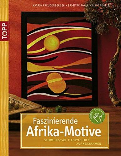 Faszinierende Afrika-Motive: Stimmungsvolle Acrylbilder auf Keilrahmen