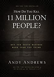 How Do You Kill 11 Million People? by Andy Andrews Click to buy