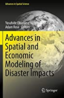 Advances in Spatial and Economic Modeling of Disaster Impacts (Advances in Spatial Science)