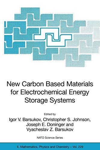 New Carbon Based Materials for Electrochemical Energy Storage Systems: Batteries, Supercapacitors and Fuel Cells (Nato Science Series II:, Band 229)