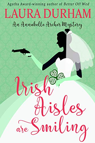 Irish Aisles are Smiling (Annabelle Archer Wedding Planner Mystery Book 13)