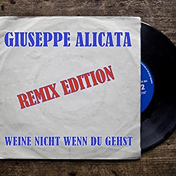 Weine nicht wenn du gehst (Remix Edition)