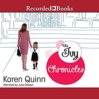 The Ivy Chronicles                   By:                                                                                                                                 Karen Quinn                               Narrated by:                                                                                                                                 Julia Gibson                      Length: 12 hrs and 8 mins     609 ratings     Overall 3.5