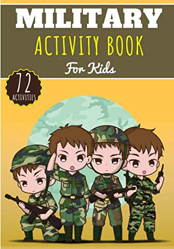 Military Activity Book: For Kids 4-8 Years Old Boy & Girl | Preschool Activity Book 72 Activities To Discover Military, Army, Soldier, Tank and more | ... worksheet, Maze, Dot to dot, Games and More.