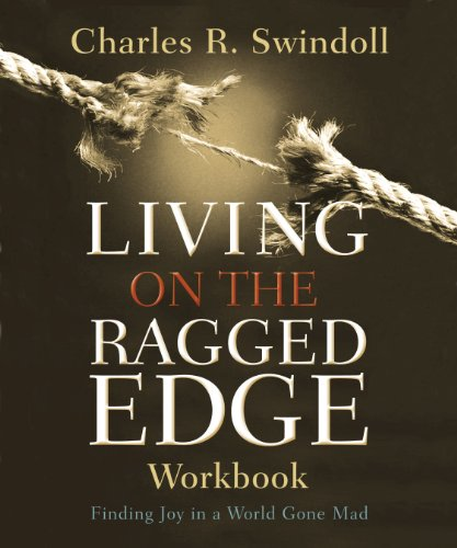 Living on the Ragged Edge Workbook: Finding Joy in a World Gone Mad (English Edition)