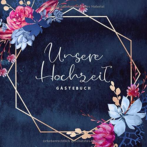 Gästebuch: Unsere Hochzeit: Motiv: Gold Blau Wasserfarben Blumen • Hochzeits-Gästebuch mit...