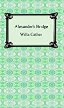 Alexander's Bridge [with Biographical Introduction]