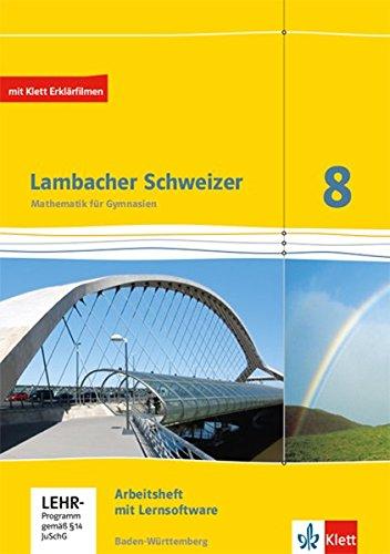 Lambacher Schweizer Mathematik 8. Ausgabe Baden-Württemberg: Arbeitsheft plus Lösungsheft und Lernsoftware Klasse 8 (Lambacher Schweizer. Ausgabe für Baden-Württemberg ab 2014)