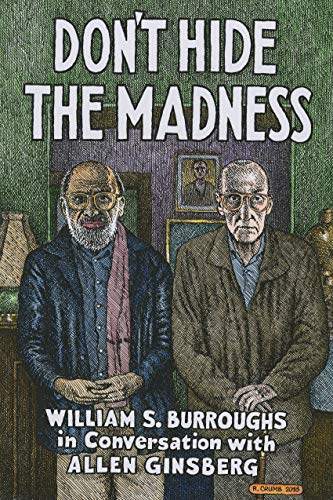 Don't Hide the Madness: William S. Burroughs in Conversation with Allen Ginsberg (English Edition)