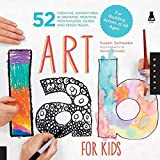 Art Lab for Kids: 52 Creative Adventures in Drawing, Painting, Printmaking, Paper, and Mixed Media-For Budding Artists of All Ages: 1 (Lab Series)