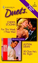 For This Week I Thee Wed/50 Clues He's Mr. Right (Harlequin Duets, 6)