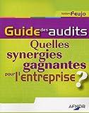 Guide des audits - Quelles synergies gagnantes pour l'entreprise ?
