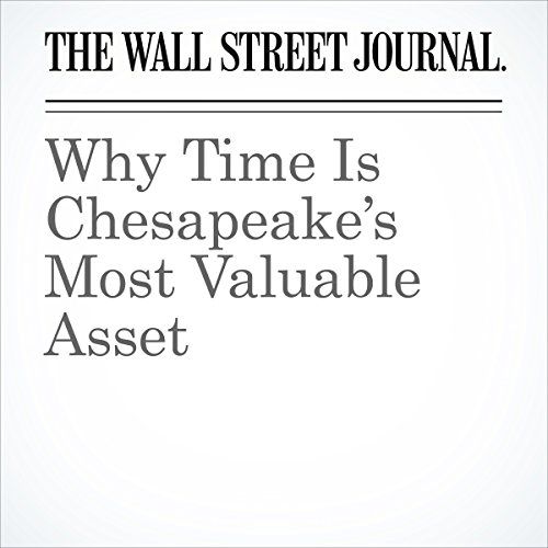 Why Time Is Chesapeake's Most Valuable Asset cover art