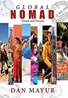 Global Nomad: Travels and Travails