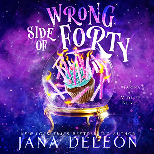 Wrong Side of Forty: Marina at Midlife, Book 1