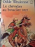 LE CHEVALIER AU BOUCLIER VERT - Hachette - 01/12/1990