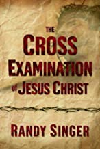 Best the cross examination of jesus christ Reviews