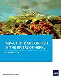 Impact of Dam on Fish in the Rivers of Nepal (English Edition)
